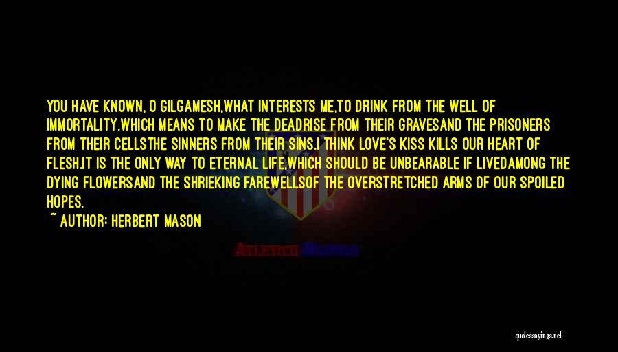Love Kills Quotes By Herbert Mason