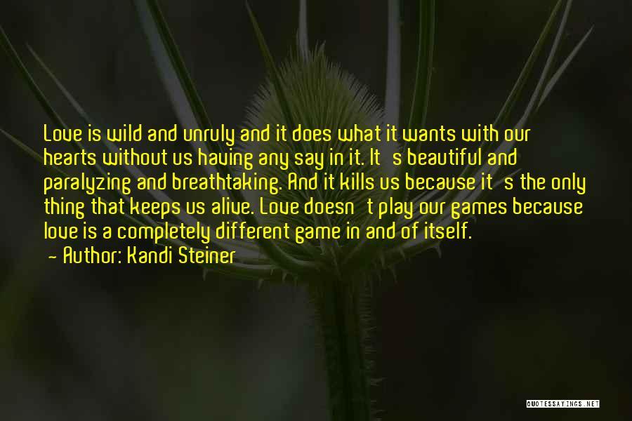 Love Kills Quotes By Kandi Steiner