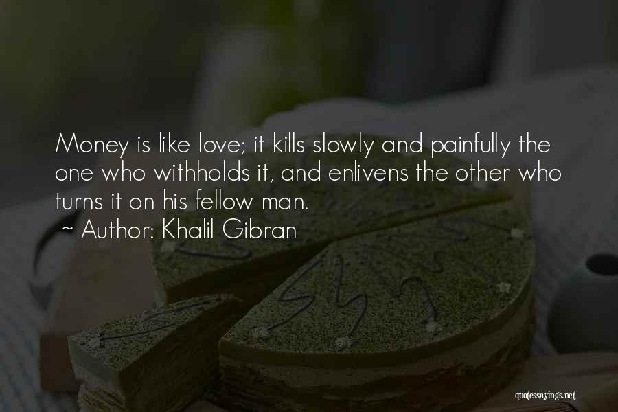 Love Kills Quotes By Khalil Gibran