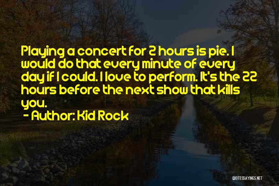 Love Kills Quotes By Kid Rock