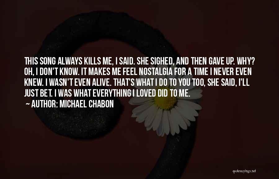 Love Kills Quotes By Michael Chabon
