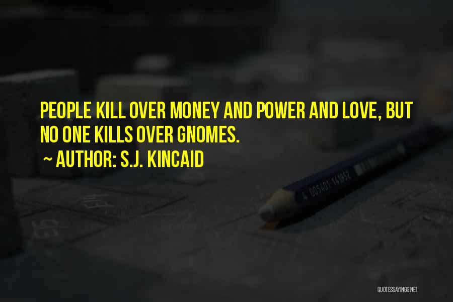 Love Kills Quotes By S.J. Kincaid