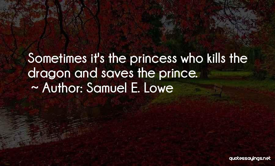Love Kills Quotes By Samuel E. Lowe