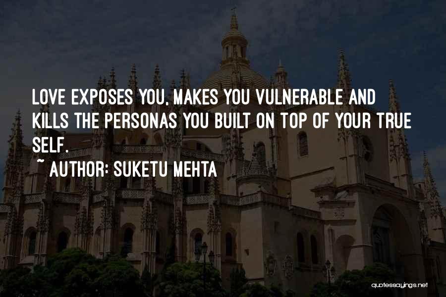 Love Kills Quotes By Suketu Mehta
