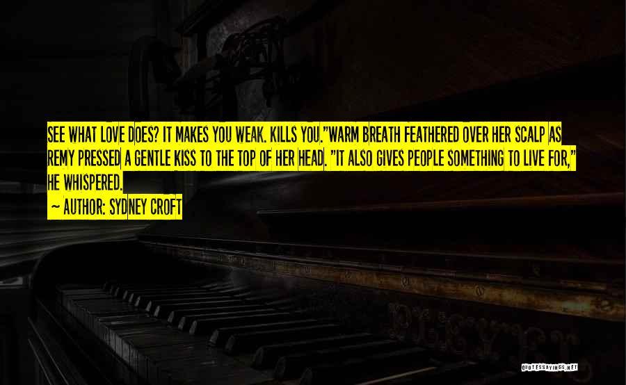 Love Kills Quotes By Sydney Croft