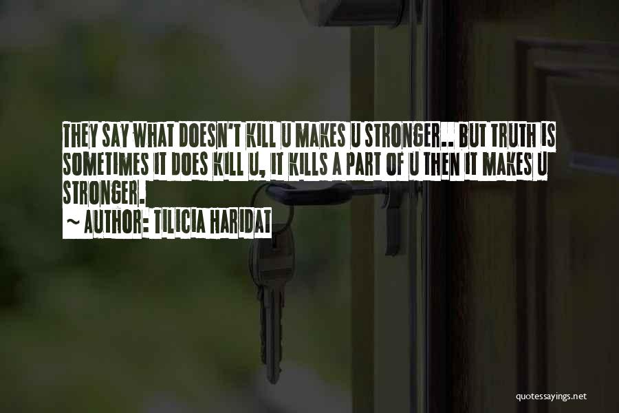 Love Kills Quotes By Tilicia Haridat