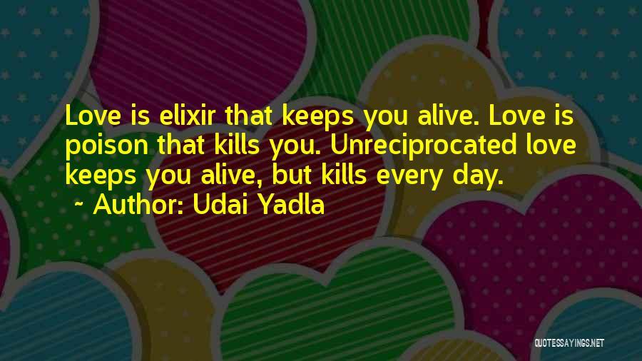 Love Kills Quotes By Udai Yadla