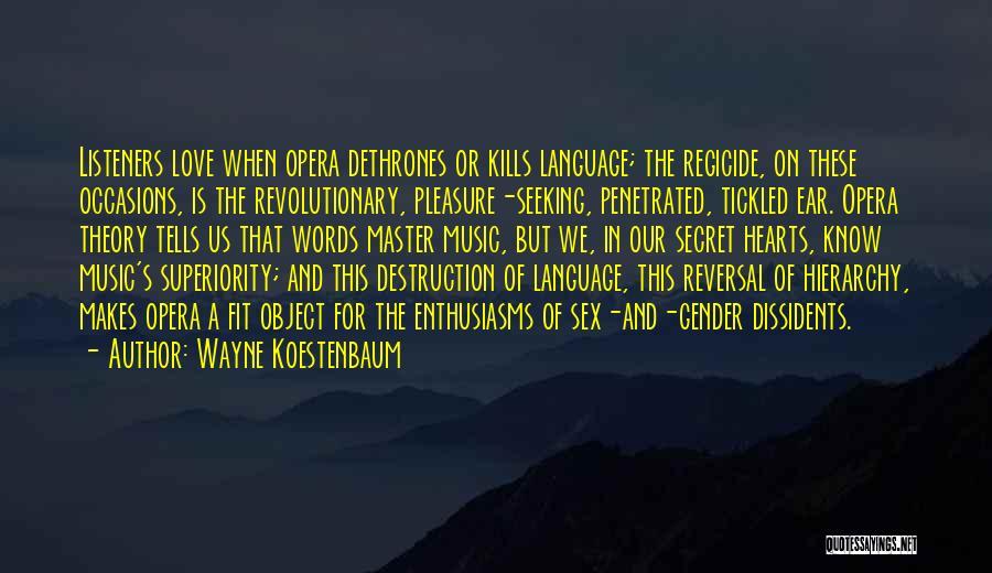 Love Kills Quotes By Wayne Koestenbaum