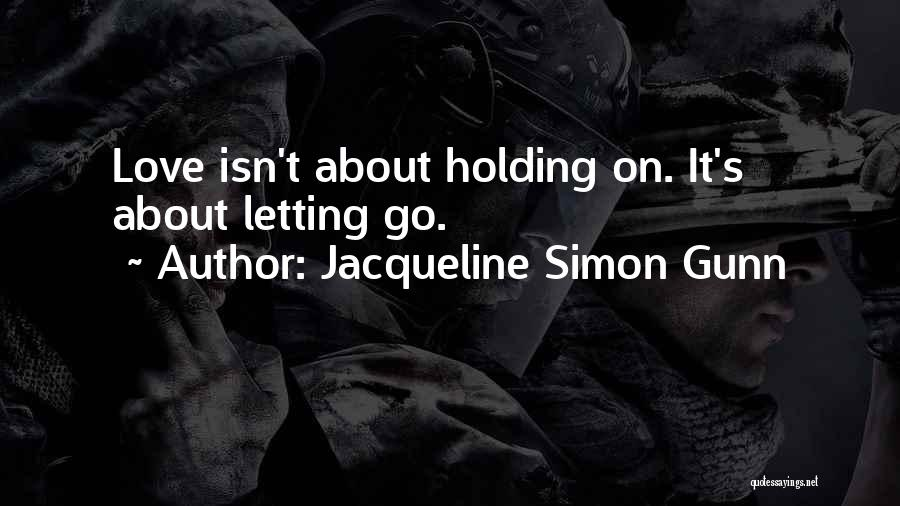 Love Lessons Quotes By Jacqueline Simon Gunn
