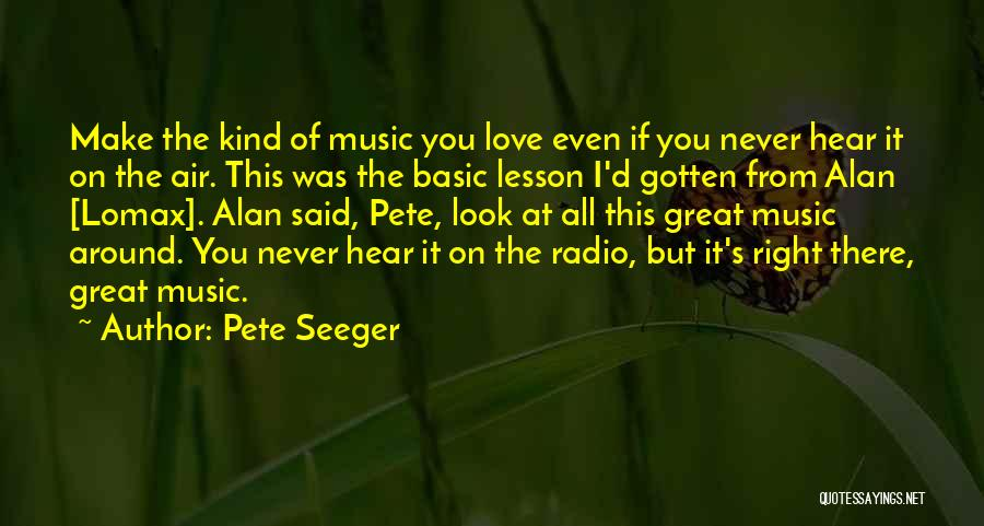 Love Lessons Quotes By Pete Seeger
