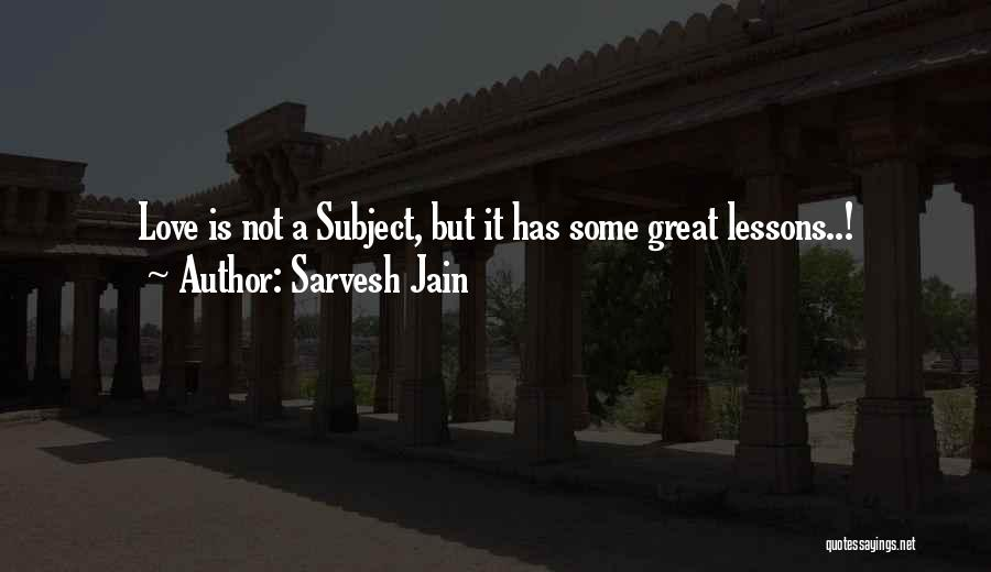 Love Lessons Quotes By Sarvesh Jain