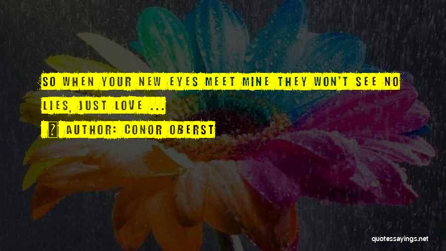 Love Lies And Deceit Quotes By Conor Oberst
