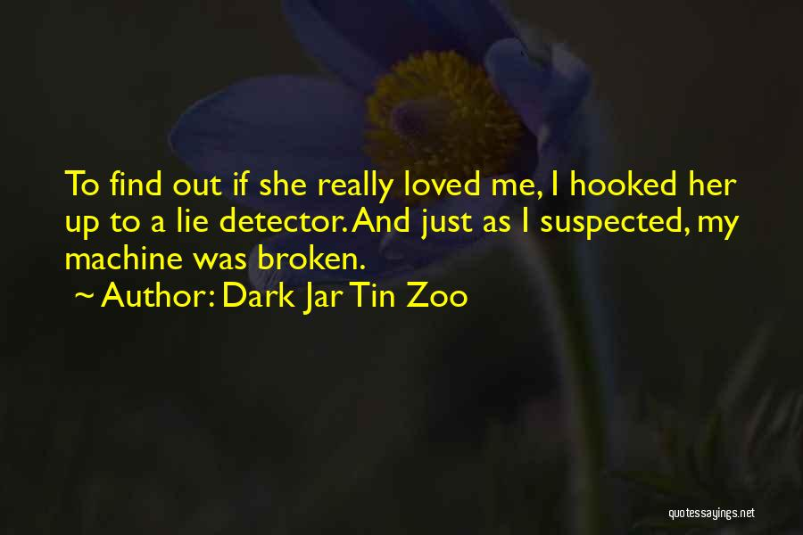 Love Lies And Deceit Quotes By Dark Jar Tin Zoo