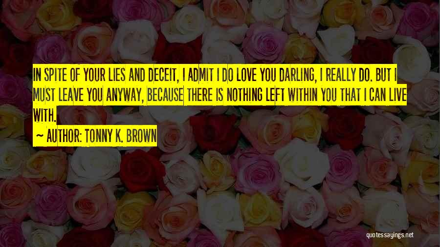 Love Lies And Deceit Quotes By Tonny K. Brown
