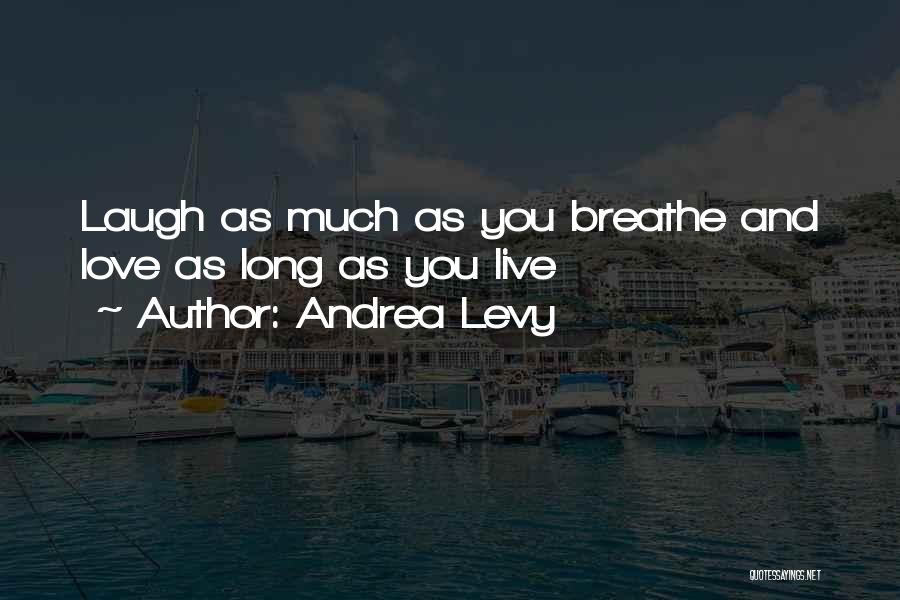 Love Life And Live Quotes By Andrea Levy