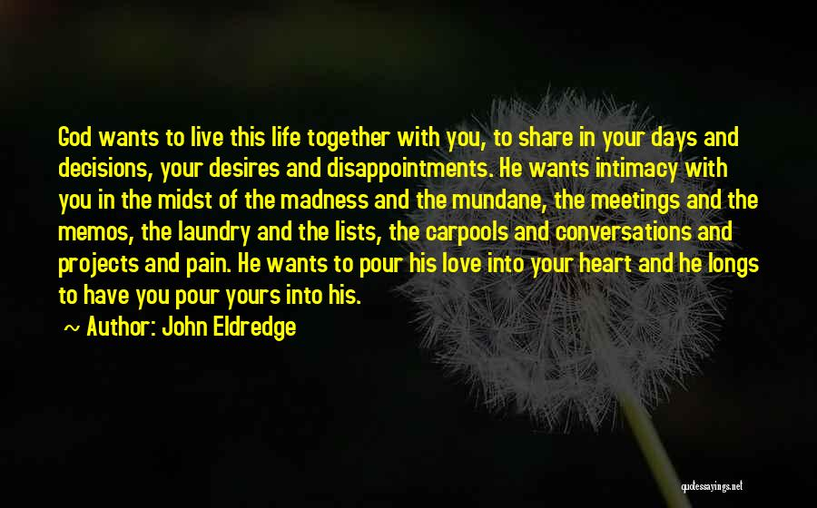 Love Life And Live Quotes By John Eldredge