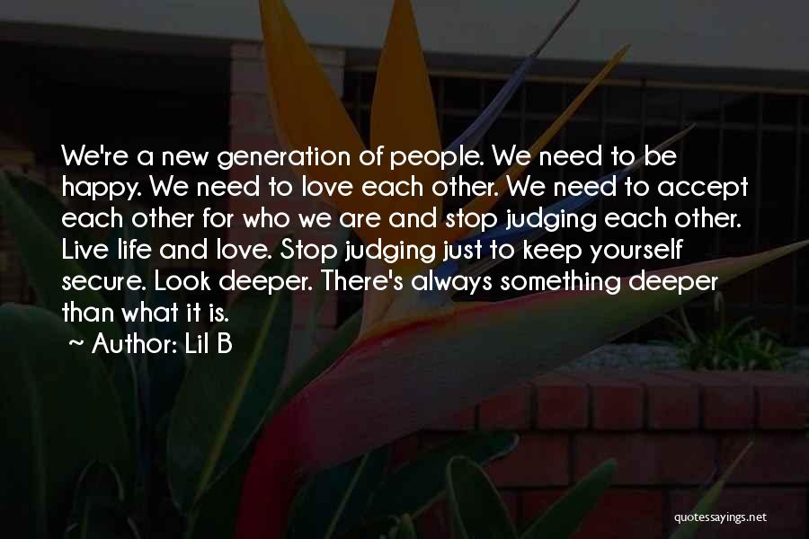 Love Life And Live Quotes By Lil B