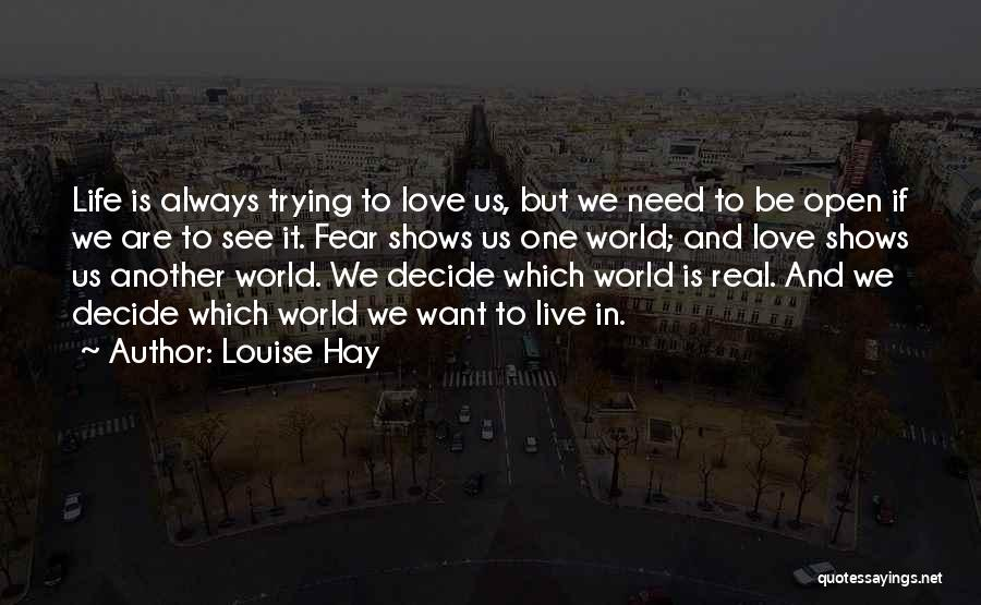 Love Life And Live Quotes By Louise Hay