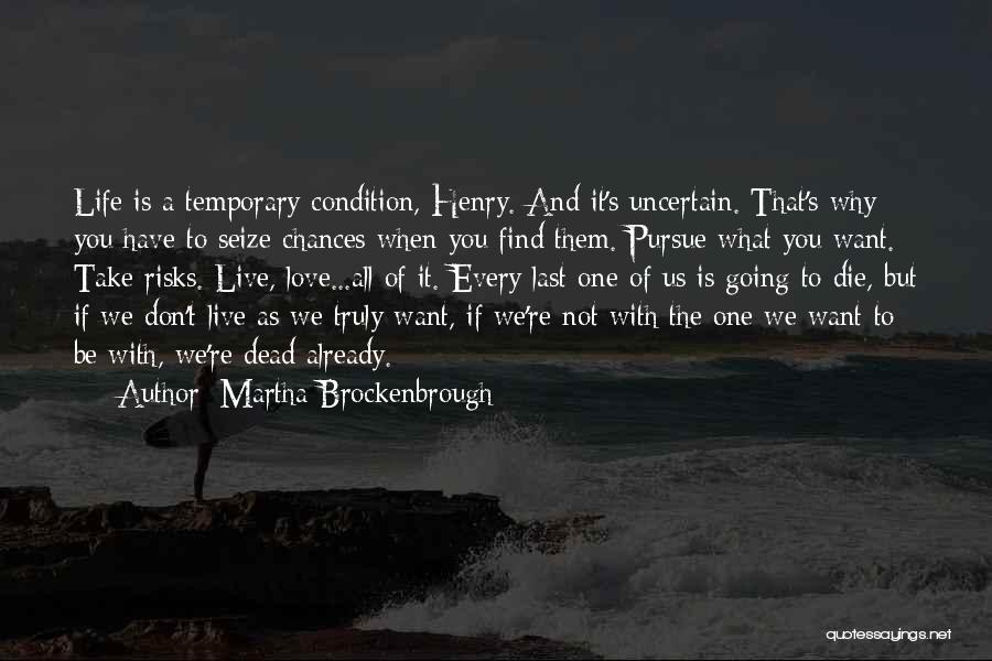 Love Life And Live Quotes By Martha Brockenbrough
