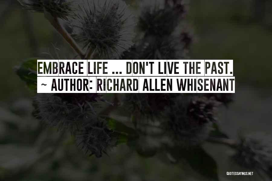 Love Life And Live Quotes By Richard Allen Whisenant