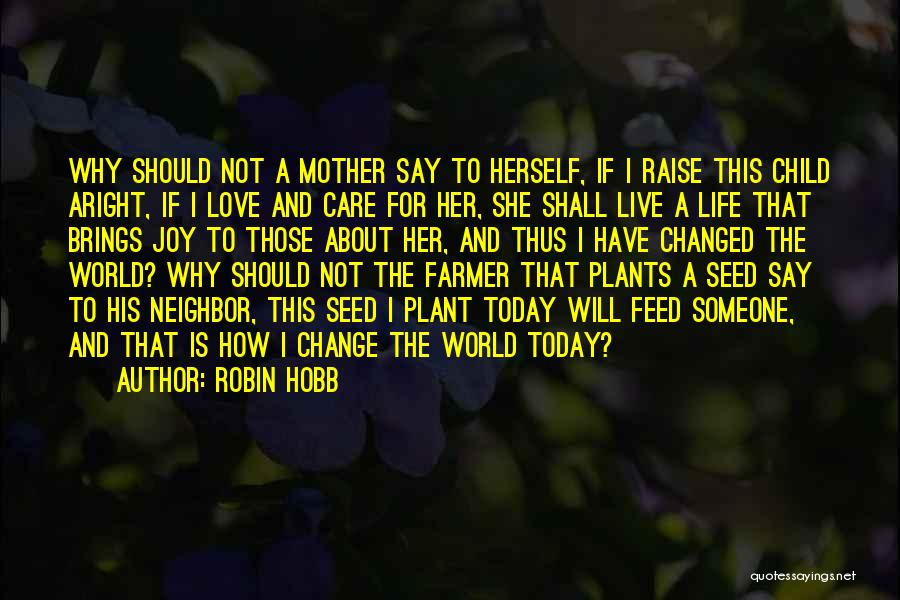 Love Life And Live Quotes By Robin Hobb
