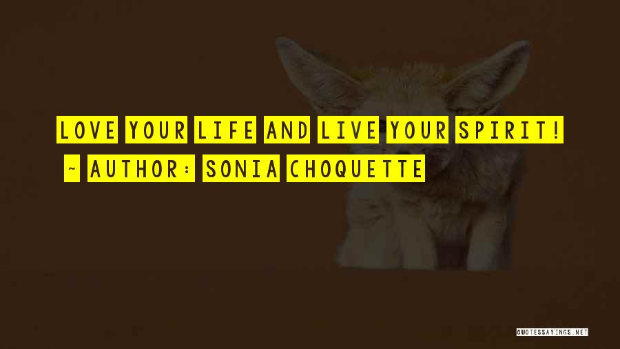 Love Life And Live Quotes By Sonia Choquette