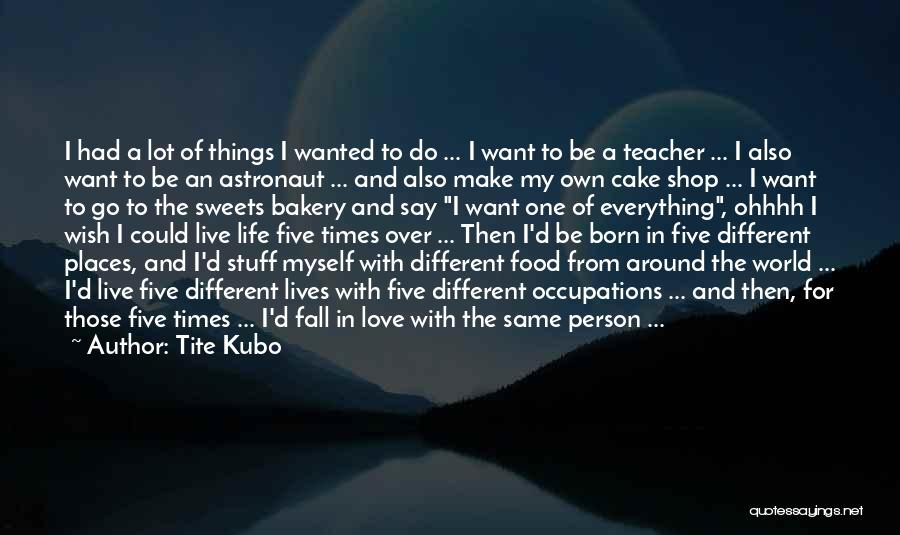 Love Life And Live Quotes By Tite Kubo