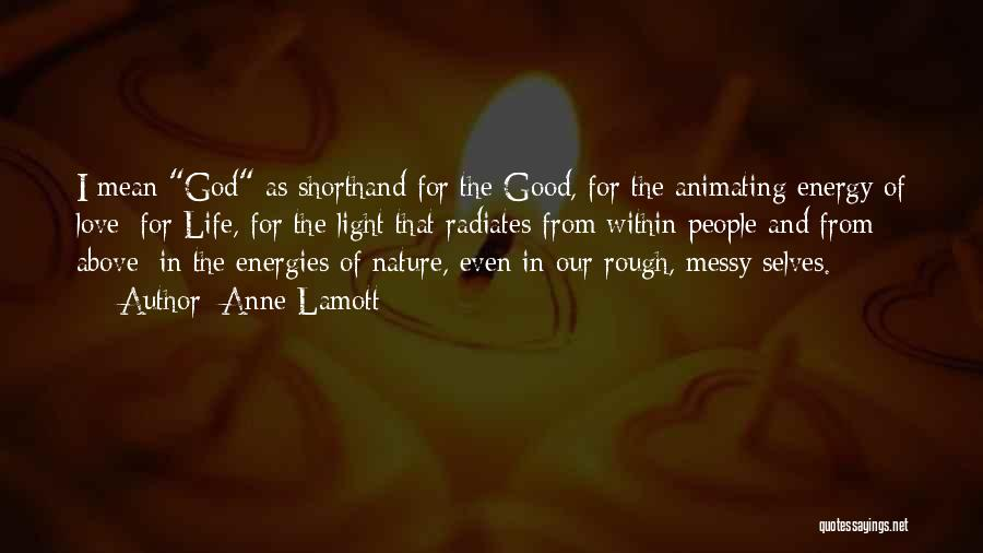 Love Life God Quotes By Anne Lamott