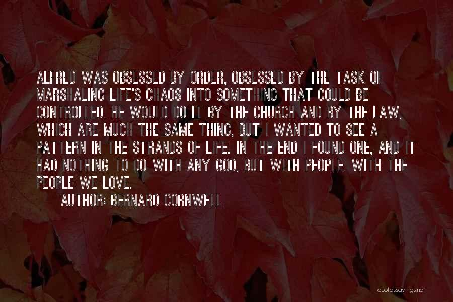 Love Life God Quotes By Bernard Cornwell