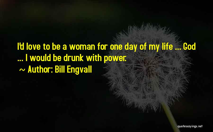 Love Life God Quotes By Bill Engvall