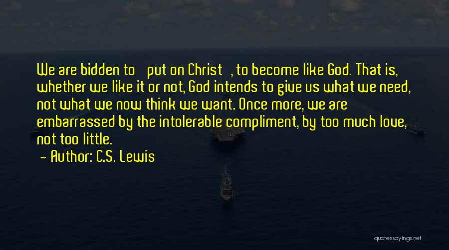Love Life God Quotes By C.S. Lewis