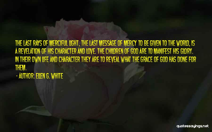 Love Life God Quotes By Ellen G. White
