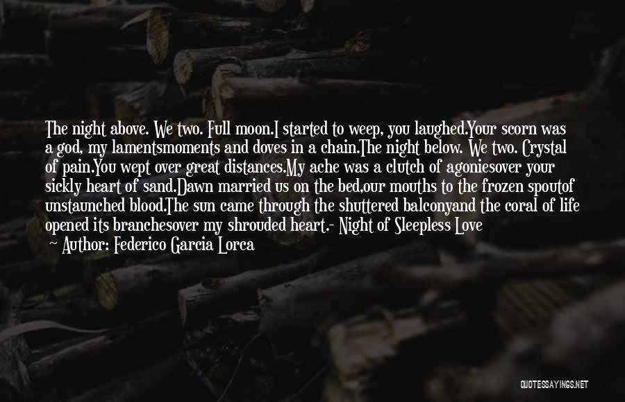 Love Life God Quotes By Federico Garcia Lorca