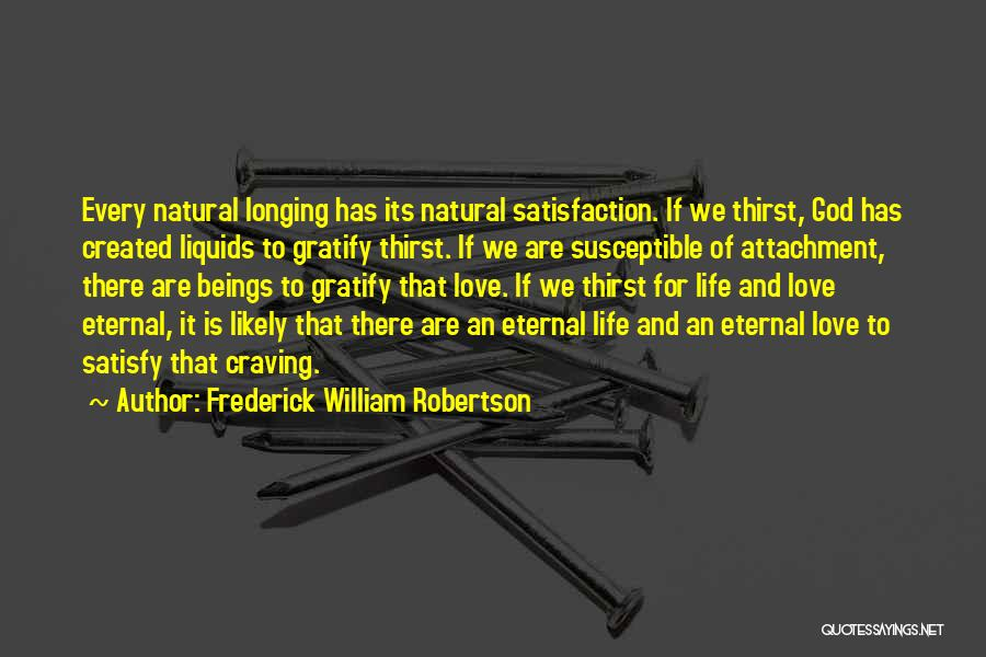 Love Life God Quotes By Frederick William Robertson