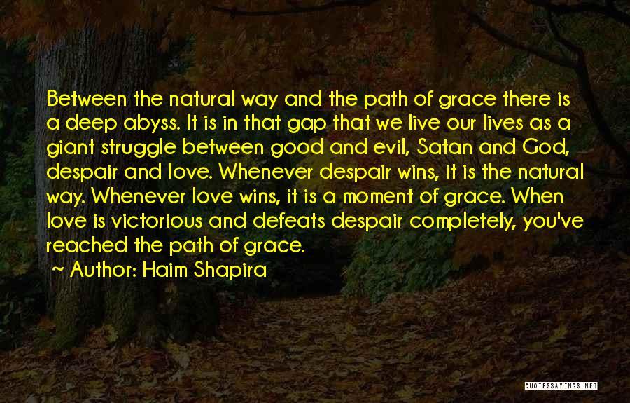 Love Life God Quotes By Haim Shapira