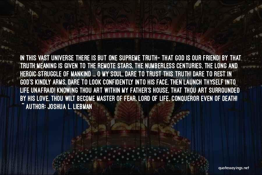 Love Life God Quotes By Joshua L. Liebman