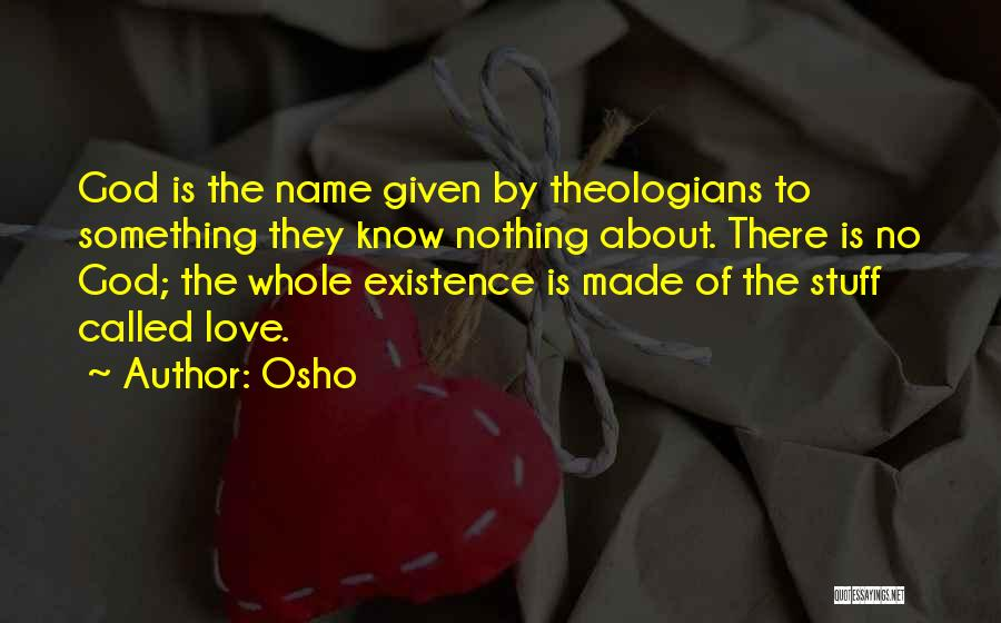 Love Life God Quotes By Osho