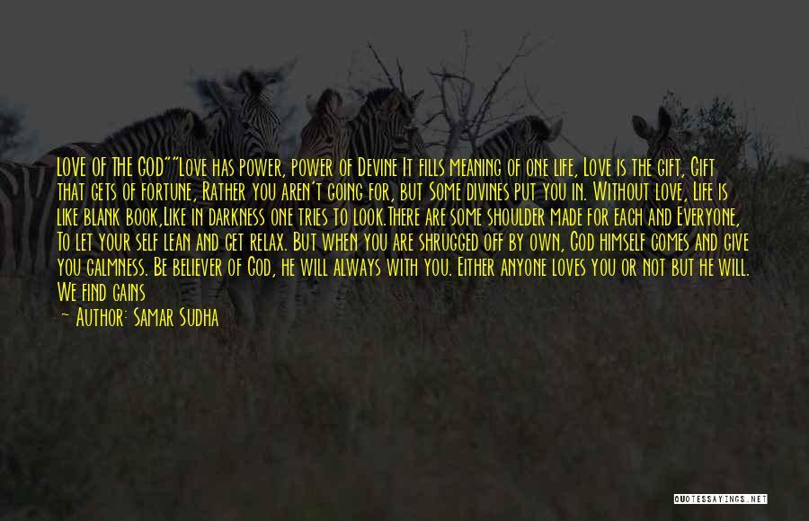 Love Life God Quotes By Samar Sudha