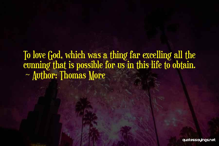 Love Life God Quotes By Thomas More