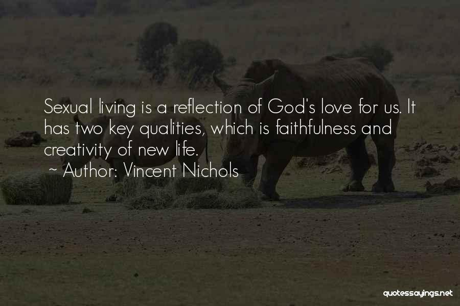 Love Life God Quotes By Vincent Nichols