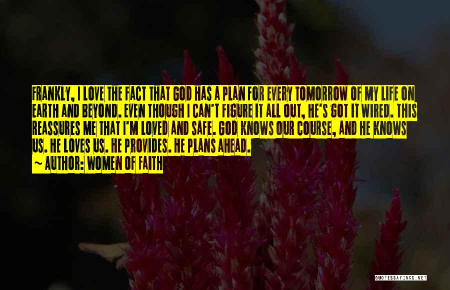 Love Life God Quotes By Women Of Faith