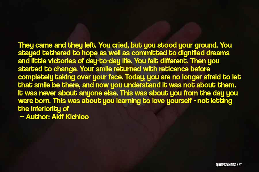 Love Life Learning Quotes By Akif Kichloo
