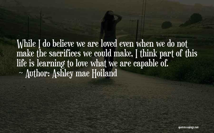 Love Life Learning Quotes By Ashley Mae Hoiland