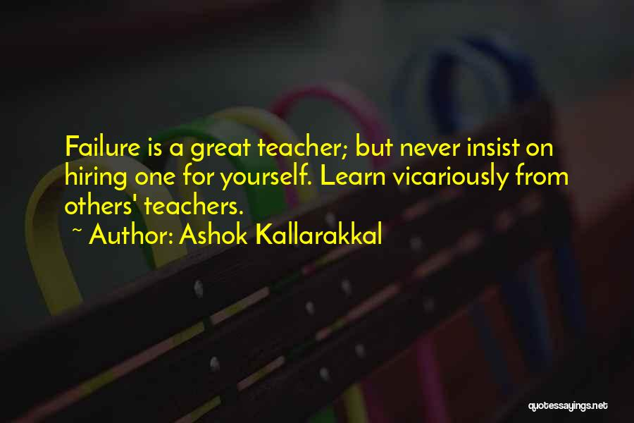 Love Life Learning Quotes By Ashok Kallarakkal