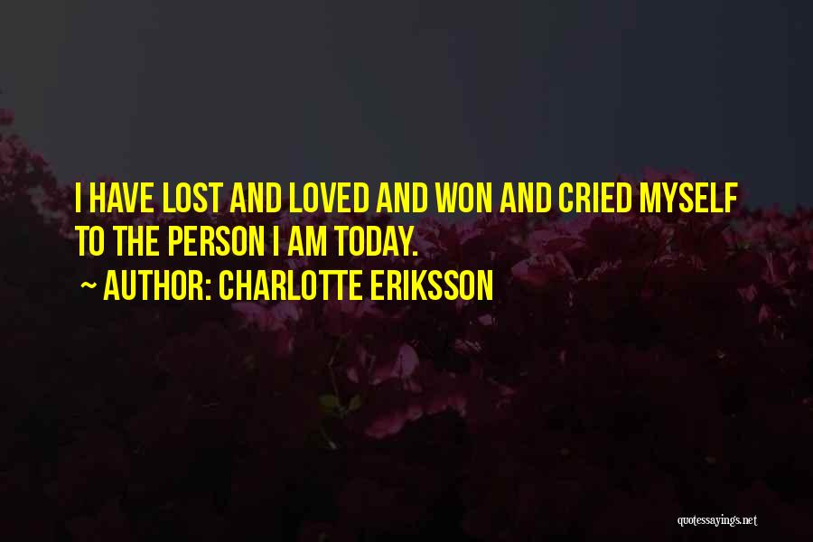 Love Life Learning Quotes By Charlotte Eriksson
