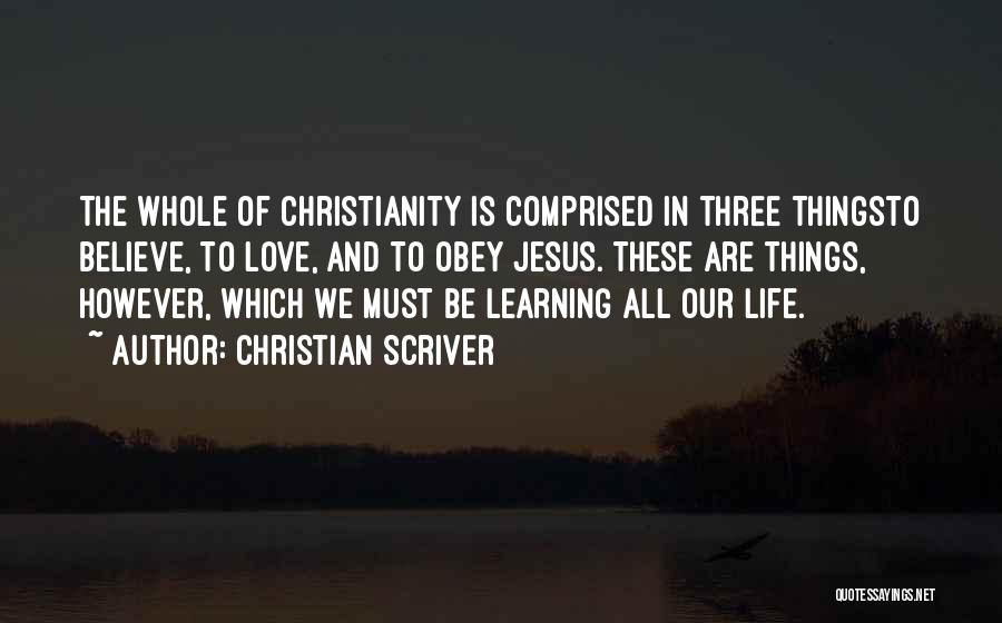 Love Life Learning Quotes By Christian Scriver