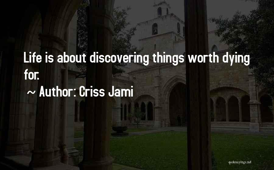 Love Life Learning Quotes By Criss Jami