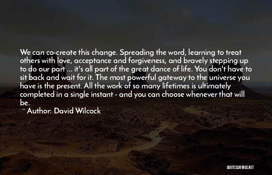 Love Life Learning Quotes By David Wilcock