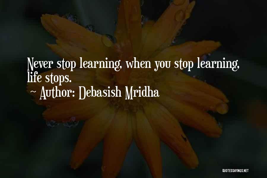 Love Life Learning Quotes By Debasish Mridha