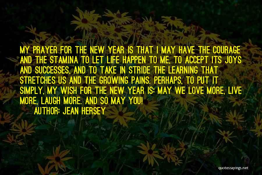 Love Life Learning Quotes By Jean Hersey